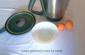 Guida: come pastorizzare le uova con Bimby
